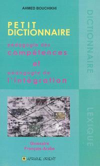 Pédagogie des compétences et pédagogie de l'intégration : petit dictionnaire