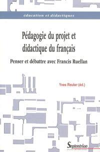 Pédagogie du projet et didactique du français : penser et débattre avec Francis Ruellan