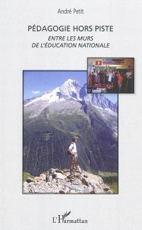 Pédagogie hors piste : entre les murs de l'Education nationale