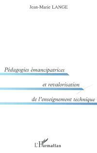 Pédagogies émancipatrices et revalorisation de l'enseignement technique