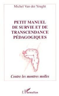 Petit manuel de survie et de transcendance pédagogiques : contre les montres molles