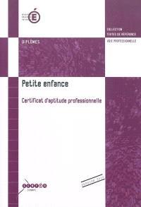 Petite enfance, certificat d'aptitude professionnelle : session 2010