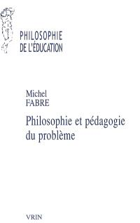 Philosophie et pédagogie du problème