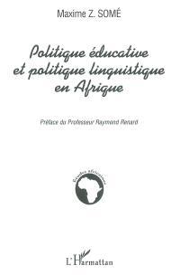 Politique éducative et politique linguistique en Afrique : enseignement du français et valorisation des langues nationales : le cas du Burkina Faso