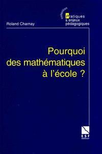 Pourquoi des mathématiques à l'école ?