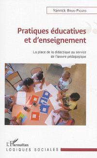 Pratiques éducatives et d'enseignement : la place de la didactique au service de l'oeuvre pédagogique