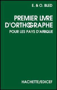 Premier livre d'orthographe pour les pays d'Afrique