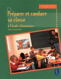 Préparer et conduire sa classe à l'école élémentaire : cycles 2 et 3