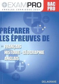 Préparer les épreuves de français, histoire géographie, anglais : bac pro, annales corrigées 2009