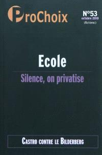 ProChoix. n° 53, Ecole : silence, on privatise