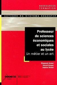 Professeur de sciences économiques et sociales au lycée : un métier et un art