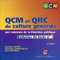 QCM et QRC de culture générale aux concours de la fonction publique : batteries de tests. Volume 1, Culture générale aux concours de la fonction publique