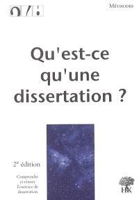 Qu'est-ce qu'une dissertation ? : comprendre et réussir l'exercice de dissertation