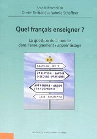 Quel français enseigner ? : la question de la norme dans l'enseignement-apprentissage