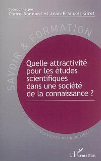 Quelle attractivité pour les études scientifiques dans une société de la connaissance ?