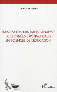 Raisonnements dans l'analyse de données expérimentales en sciences de l'éducation