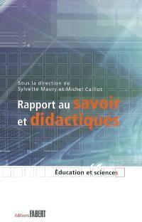 Rapport au savoir et didactiques
