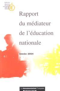 Rapport du médiateur de l'Education nationale : année 2004