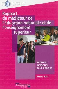 Rapport du médiateur de l'Education nationale et de l'Enseignement supérieur : informer, dialoguer pour apaiser : année 2012