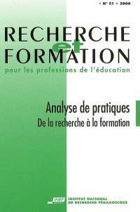 Recherche et formation. n° 51, Analyses de pratiques : de la recherche à la formation