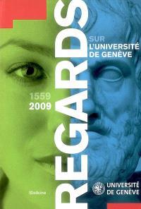 Regards sur l'Université de Genève : 1559-2009