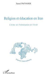Religion et éducation en Iran : l'échec de l'islamisation de l'école