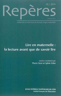 Repères : recherches en didactique du français langue maternelle. n° 50, Lire en maternelle : la lecture avant que de savoir lire