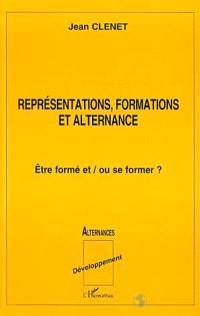 Représentations, formations et alternances : être formé et ou se former