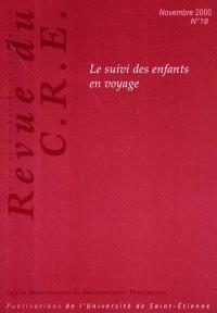 Revue du Centre de recherche en éducation. n° 18, Le suivi des enfants en voyage : perspectives transnationales
