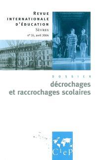 Revue internationale d'éducation. n° 35, Décrochages et raccrochages scolaires