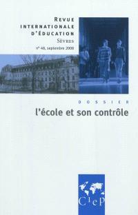 Revue internationale d'éducation. n° 48, L'école et son contrôle