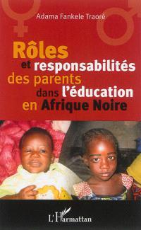 Rôles et responsabilités des parents dans l'éducation en Afrique noire