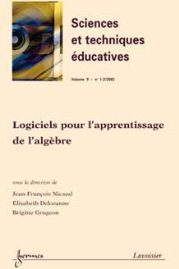 Sciences et techniques éducatives. n° 1-2 (2002), Environnements informatiques d'apprentissage de l'algèbre