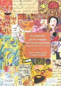 Se construire par les langages dès l'école maternelle : pédagogie d'initiation Germaine Tortel : textes choisis, dessins et propos d'enfants