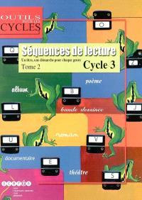 Séquences de lecture : un titre une démarche pour chaque genre, cycle 3. Volume 2, CM1-CM2
