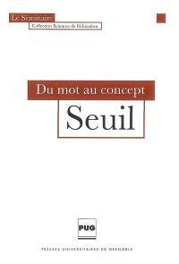 Seuil : du mot au concept : 2004