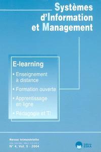 Systèmes d'information et management. n° 4 (2004), E-learning : enseignement à distance, formation ouverte, apprentissage en ligne, pédagogie et TI