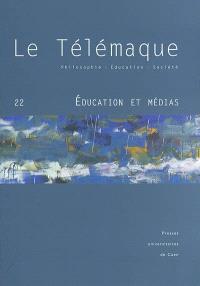 Télémaque (Le). n° 22, Education et médias