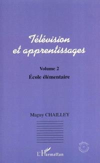Télévision et apprentissages. Volume 2, Ecole élémentaire