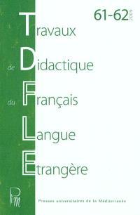 Travaux de didactique du français langue étrangère. n° 61-62