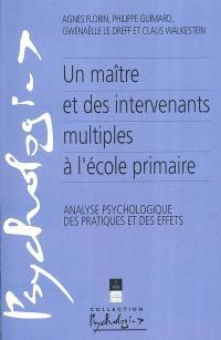 Un maître et des intervenants multiples à l'école primaire : analyse psychologique des pratiques et des effets