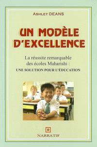 Un modèle d'excellence : la réussite remarquable des écoles Maharishi : une solution pour l'éducation