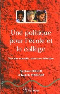 Une politique pour l'école et le collège : vers une nouvelle cohérence éducative