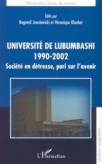 Université de Lubumbashi 1990-2002 : société en détresse, pari sur l'avenir