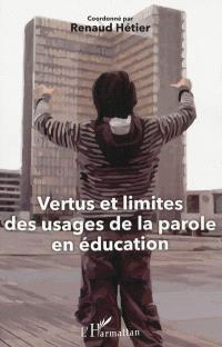 Vertus et limites des usages de la parole en éducation