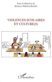 Violences scolaires et culture(s) : actes du colloque, Carpentras, Lycée Victor Hugo, 2 avril 2004
