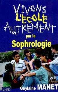 Vivons l'école autrement par la sophrologie
