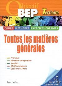 BEP tertiaire, toutes les matières générales : cours, méthodes, exercices corrigés