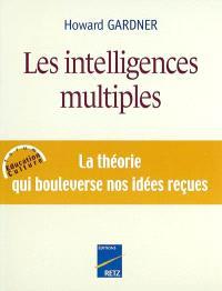 Les intelligences multiples : la théorie qui bouleverse nos idées reçues