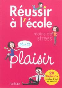 Réussir à l'école : moins de stress, plus de plaisir
